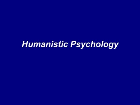 Humanistic Psychology. Humanistic psychology Emphasizes the uniquely human aspect of the person, stressing that behavior and choices come from within.