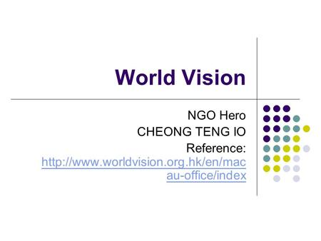 World Vision NGO Hero CHEONG TENG IO Reference:  au-office/index  au-office/index.