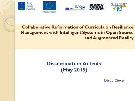 Collaborative Reformation of Curricula on Resilience Management with Intelligent Systems in Open Source and Augmented Reality Dissemination Activity (May.
