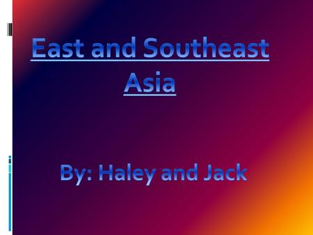 Geography of East Asia  East Asia occupies most of the Asian continent, North Korea, South Korea, Japan, Taiwan, and south of Russia  The Himalayas.