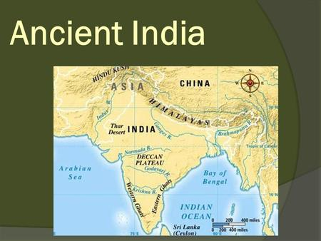 Ancient India. WHERE IS IT? Old World Civilizations.
