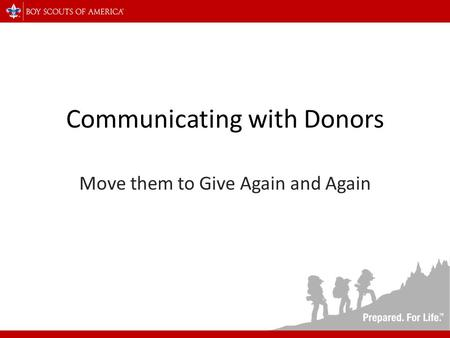 Communicating with Donors Move them to Give Again and Again.