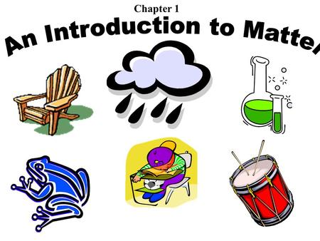 Chapter 1 Matter vocabulary words 1.Matter – anything that has mass and occupies space 2.Solids – a state of matter that has a definite volume and shape.