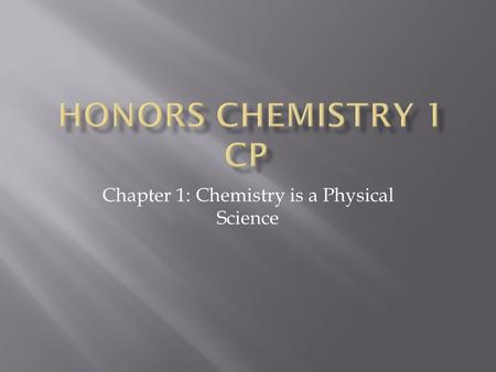 Chapter 1: Chemistry is a Physical Science.  What is chemistry?
