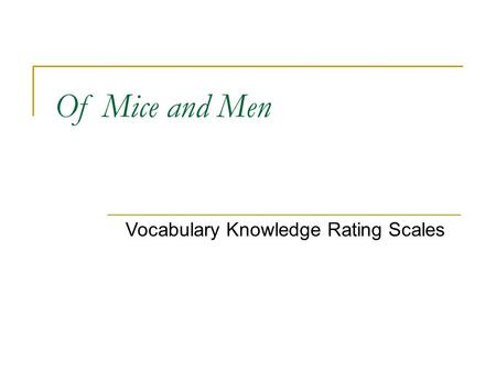 Of Mice and Men Vocabulary Knowledge Rating Scales.