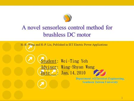 Department of Electrical Engineering, Southern Taiwan University 1 A novel sensorless control method for brushless DC motor Student: Wei-Ting Yeh Adviser: