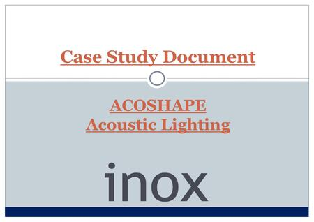 ACOSHAPE Acoustic Lighting Case Study Document. Requirements General school areas such as; meeting rooms, offices, libraries and classrooms have to reach.