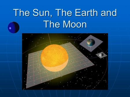 The Sun, The Earth and The Moon. Facts about the Sun Diameter: 1,392,530 km across the Equator. Diameter: 1,392,530 km across the Equator. Containing.