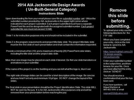 2014 AIA Jacksonville Design Awards ( Un-Built-General Category) Instructions Slide Upon downloading file from your email please save file as submittal.