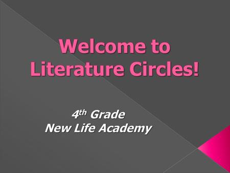  Literature Circles are small reading groups. Each group has 5-6 students.  Each group gets a novel to read chosen by the homeroom teacher.  Groups.