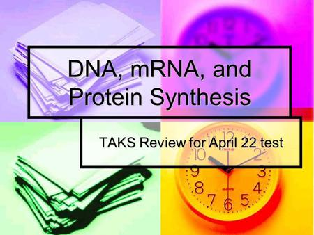 DNA, mRNA, and Protein Synthesis TAKS Review for April 22 test.