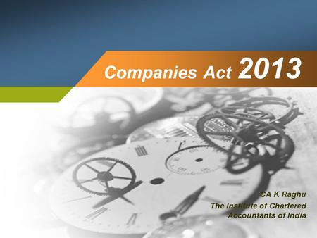 Companies Act 2013 CA K Raghu The Institute of Chartered Accountants of India.