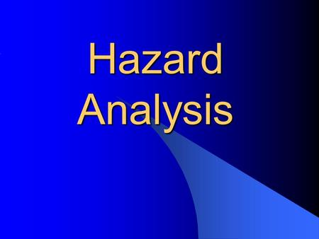Hazard Analysis. 2 Lecture Topics Hazards and Accidents Hazard Analysis.
