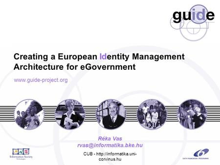 Creating a European entity Management Architecture for eGovernment CUB -  corvinus.hu Id  Réka Vas