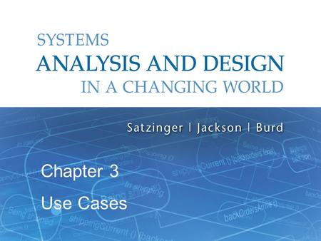 Systems Analysis and Design in a Changing World, 6th Edition 1 Chapter 3 Use Cases.