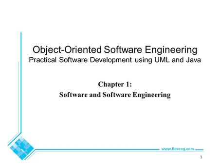 Object-Oriented Software Engineering Practical Software Development using UML and Java Chapter 1: Software and Software Engineering 1.