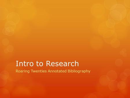 Intro to Research Roaring Twenties Annotated Bibliography.