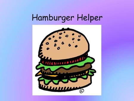 Hamburger Helper. Do You Know? Paragraph Main idea Detail what the story or paragraph is mostly about sentences that support the main idea a group of.