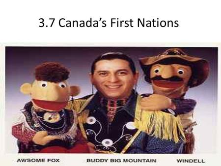 3.7 Canada's First Nations. Learning Goals for This Chapter Look at population patterns of Aboriginal Peoples How land claims are changing the future.