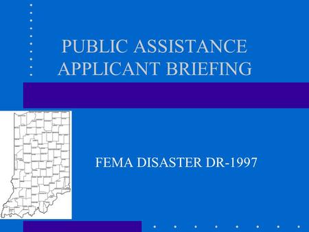 PUBLIC ASSISTANCE APPLICANT BRIEFING FEMA DISASTER DR-1997.