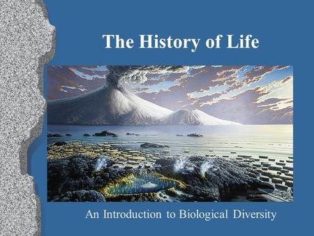 The History of Life An Introduction to Biological Diversity.