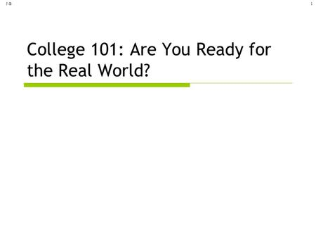 5-B1 College 101: Are You Ready for the Real World?