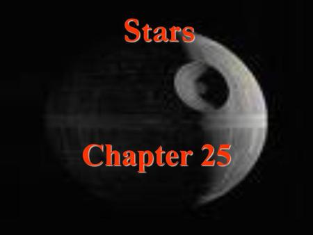 Stars Chapter 25. The Sun The Sun's mass controls the motions of the planets Less dense than Earth High pressure and temperature causes gases to be plasma.