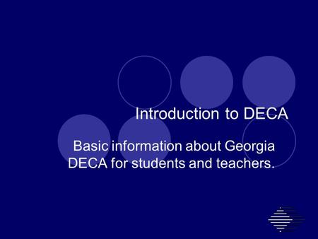 Introduction to DECA Basic information about Georgia DECA for students and teachers.