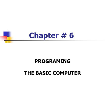 Chapter # 6 PROGRAMING THE BASIC COMPUTER.