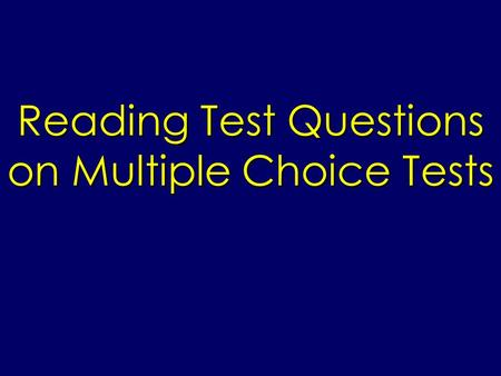 Reading Test Questions on Multiple Choice Tests. SQ3R Method 1.Survey – Scanning the section will help you organize your thoughts. LOOK FOR: titles, headings,
