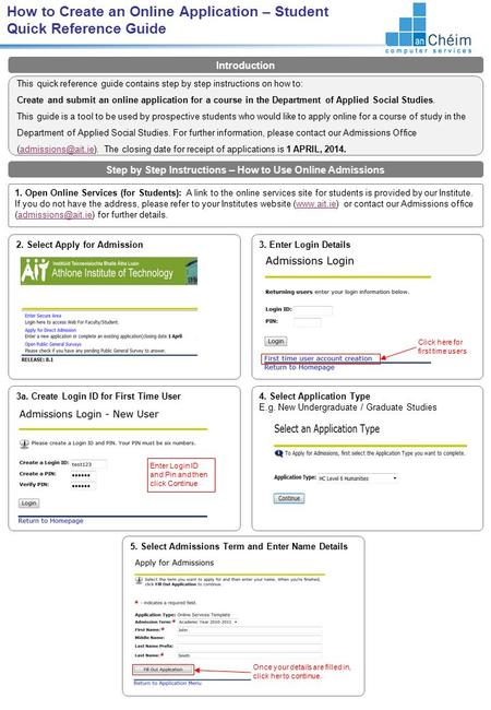 3a. Create Login ID for First Time User How to Create an Online Application – Student Quick Reference Guide This quick reference guide contains step by.