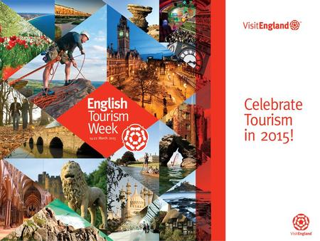 English Tourism Week: A week-long celebration of one of England's most important industries! Raising the profile of tourism as a key driver for the economy,