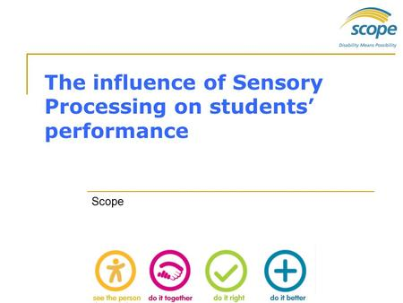 The influence of Sensory Processing on students' performance Scope.