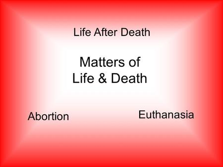 abortion and euthanasia essay