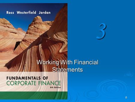 3 0 Working With Financial Statements. 1 Key Concepts and Skills  Understand sources and uses of cash and the Statement of Cash Flows  Know how to standardize.