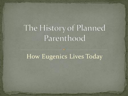 How Eugenics Lives Today. Genesis View: Humans are special among all other living things, created in the image of God. Every person has value; deserves.