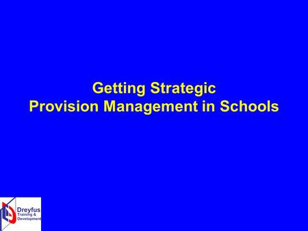 Getting Strategic Provision Management in Schools.