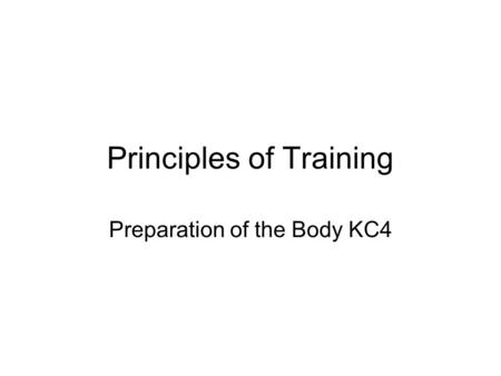 Principles of Training Preparation of the Body KC4.