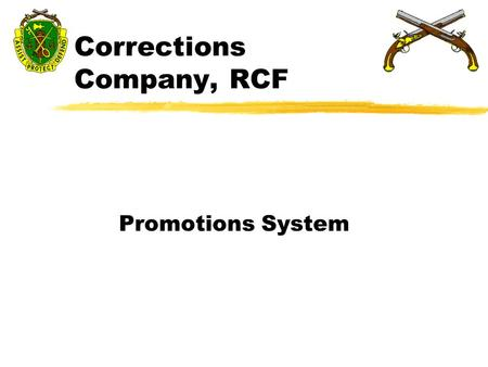 Corrections Company, RCF Promotions System. Safety Brief zExit to the left of the room. zIf an emergency arises within the facility, all instructions.
