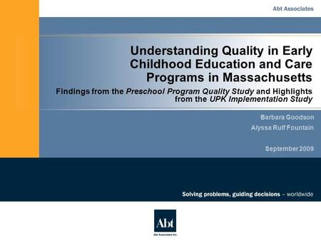 Understanding Quality in Early Childhood Education and Care Programs in Massachusetts Findings from the Preschool Program Quality Study and Highlights.