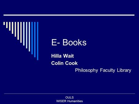 OULS WISER Humanities E- Books Hilla Wait Colin Cook Philosophy Faculty Library.