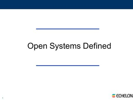 1 Open Systems Defined. 2 Some Definitions Open device - a control device with local intelligence which leverages the use of a standard, common protocol.
