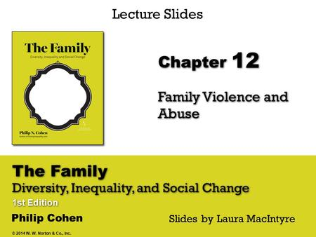 The Family Diversity, Inequality, and Social Change 1st Edition The Family Diversity, Inequality, and Social Change 1st Edition Chapter Lecture Slides.