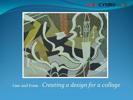 Line and Form – Creating a design for a collage. The Aim of the Lesson To design an idea for creating a lined print. The Objective of the Lesson At the.