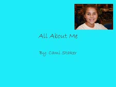 All About Me By: Cami Staker. My Favorite Hobbies Volleyball Hanging out Playing with friends Messing around.