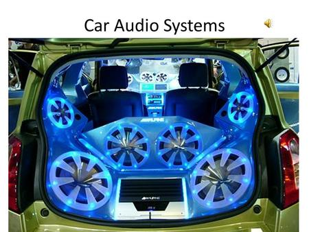 Car Audio Systems. Car Audio Install: FAIL What you need to know! Speakers Subwoofers Tweeters Amplifiers Crossovers Head Units / Receivers Installation.