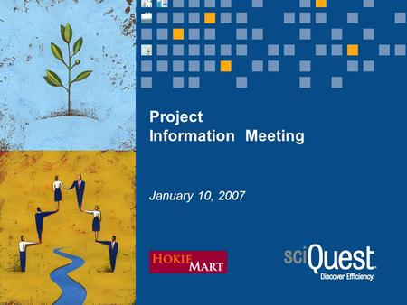 Project Information Meeting January 10, 2007. 2 Current State of Business Processes Approvals, purchasing, receiving and invoice processing are paper-