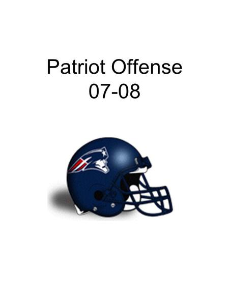 "Patriot Offense 07-08. Play Call: The QB will address the huddle and say the following: Formation, Backfield, Motion, Play Ex: ""Razor Billy Zoom 43 Iso"""