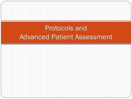 Protocols and Advanced Patient Assessment. Delegated Medical Acts and the Paramedics Role Licensed vs certified (a review) Base Hospital –their role Delegating.