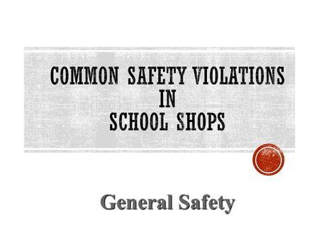 General Safety. A student may not work in the shop unless the instructor is present. Absolutely no exceptions !!